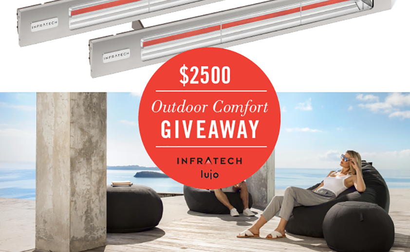 Win up to $2700 in outdoor living products with Outdoor Comfort Giveaway by Infratech and Lujo